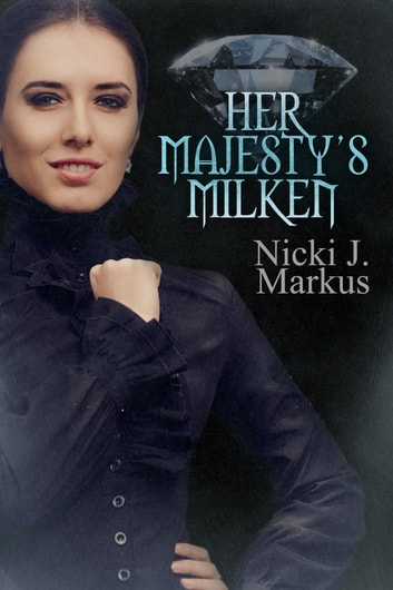 Her Majesty's Milken ebook by Nicki J. Markus