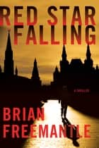 Red Star Falling ebook by Brian Freemantle