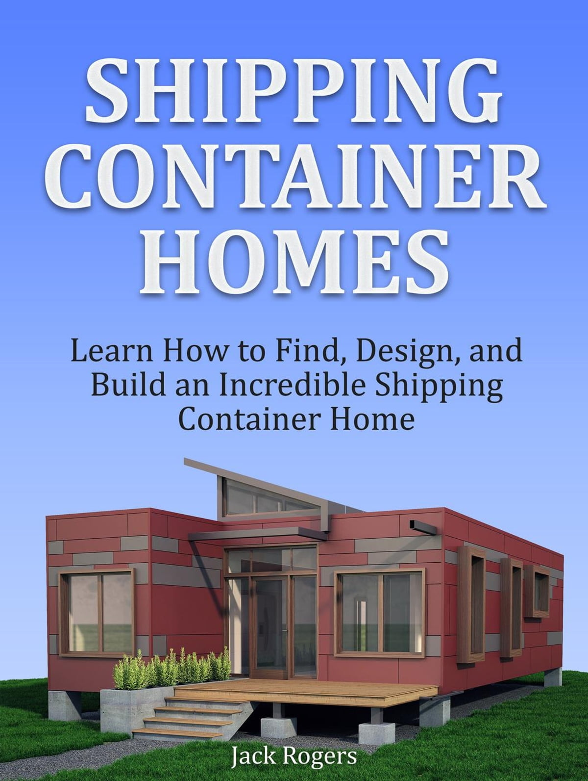 Shipping Container Homes Learn How To