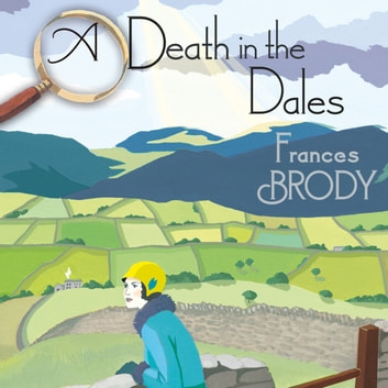 A Death in the Dales - Book 7 in the Kate Shackleton mysteries audiobook by Frances Brody