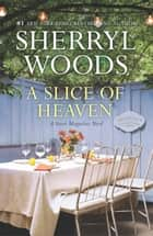 A Slice of Heaven ebook by A Novel