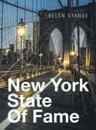New York State of Fame ebook by Ellen Silver Stange
