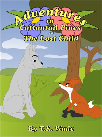 Adventures in Cottontail Pines: The Lost Child ebook by TK Wade