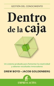 Dentro de la caja ebook by Drew Boyd, Jacob Goldenberg