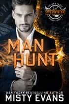Man Hunt ebook by Misty Evans