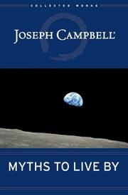 Myths to Live By ebook by Joseph Campbell
