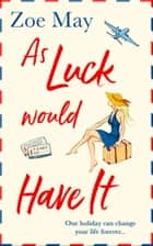 As Luck Would Have It ebook by Zoe May
