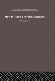 How to Teach a Foreign Language ebook by Otto Jespersen