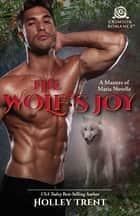The Wolf's Joy ebook by Holley Trent