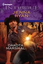 Dakota Marshal ebook by Jenna Ryan