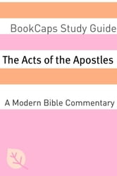 The Acts of the Apostles: A Modern Bible Commentary ebook by BookCaps