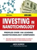 Investing In Nanotechnology - Think Small. Win Big ebook by Jack Uldrich