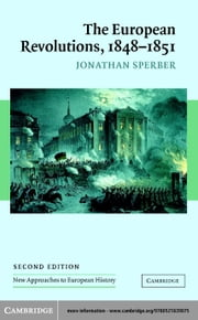 The European Revolutions, 1848-1851 ebook by Sperber, Jonathan