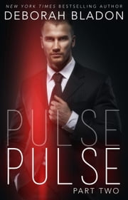 Pulse - Part Two - The Pulse Series, #2 ebook by Deborah Bladon