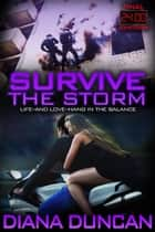 Survive the Storm (24 Hours Final Countdown Book 4) - 24 Hours - Final Countdown, #4 ebook by Diana Duncan