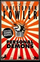 Personal Demons - Short Stories ebook by Christopher Fowler