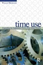 Time Use ebook by William H. Michelson