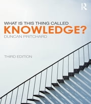 What is this thing called Knowledge? ebook by Duncan Pritchard