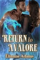 Return to Avalore - Return to Avalore ebook by Elianne Adams