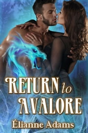 Return to Avalore - Return to Avalore ekitaplar by Elianne Adams