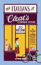 The Italians at Cleat's Corner Store ebook by Jo Riccioni