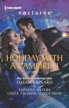 Holiday with a Vampire 4 - Halfway to Dawn\The Gift\Bright Star ebook by Susan Krinard, Theresa Meyers, Linda Thomas-Sundstrom