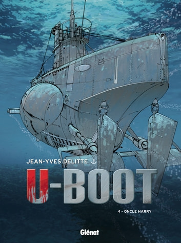 U-Boot - Tome 04 - Oncle Harry ebook by Jean-Yves Delitte
