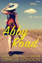 Abby Road ebook by Ophelia London