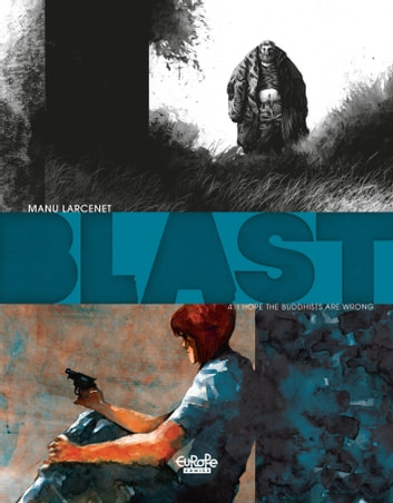 Blast - Volume 4 - I hope the Buddhists are wrong ebook by Manu Larcenet,Manu Larcenet