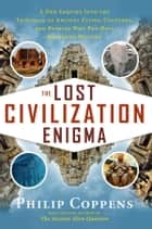 ebook The Lost Civilization Enigma de Philip Coppens