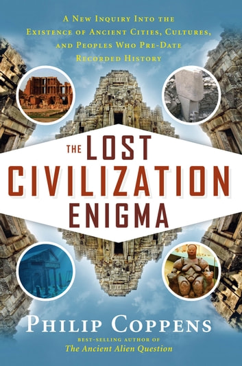 The Lost Civilization Enigma ebook by Philip Coppens
