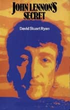 John Lennon's Secret ebook by David Stuart Ryan