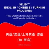 Select English/Chinese/Turkish Proverbs ebook by Mustafa Akkus