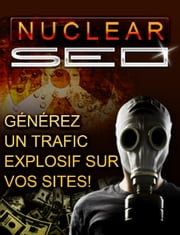 Générez un Trafic explosif sur vos sites ! ebook by benoit dubuisson