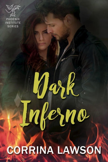 Dark Inferno - The Phoenix Institute, #2 ebook by Corrina Lawson