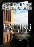 Exiting Gracefully ebook by Deidra D. S. Green, Andrea Ryan
