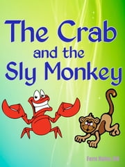 The Crab and the Sly Monkey ebook by Fern Kuhn