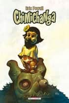 Chimichanga T01 eBook by Eric Powell