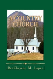 A Country Church: Repented And Forgiven ebook by Cheyene Lopez