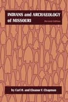 Indians and Archaeology of Missouri, Revised Edition ebook by