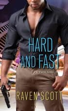 Hard and Fast ebook by Raven Scott