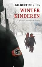 Winterkinderen ebook by Gilbert Bordes, Ingrid Scholte-Eijkmans