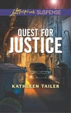 Quest for Justice ebook by Kathleen Tailer