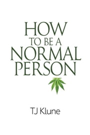 How to Be a Normal Person ebook by TJ Klune