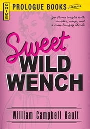 Sweet Wild Wench ebook by William Campbell Gault