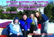 Ottawa Winterlude Festival - Rideau Canal Skateway Fun! Feb 23, 2007 Photo Album (English eBook C2) ebook by Vinette, Arnold D