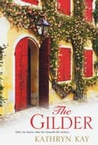 The Gilder ebook by Kathryn Kay