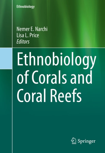 Ethnobiology of Corals and Coral Reefs ebook by