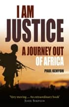 I Am Justice ebook by Paul Kenyon