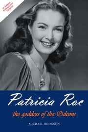 Patricia Roc - the goddess of the Odeons ebook by MICHAEL HODGSON